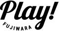 Play!fujiwara